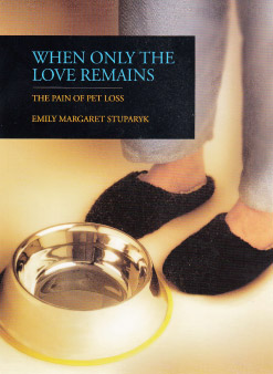 When Only The Love Remains - The Pain of Pet Loss